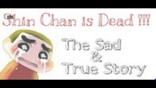 SHINCHAN IS DEAD TRUE STORY ...
