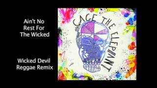 Download Lagu Cage The Elephant - Ain't No Rest For The Wicked (Devil Reggae Remix) Gratis STAFABAND