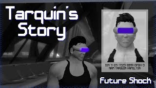 Future Shock - Tarquin's Story