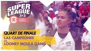 [FULL GAME] OPEN DE FRANCE 3X3 2018   QUART DE FINALE FEMININ   LAS CAMPEONES ⚡️ LOONEY MOULA GANG