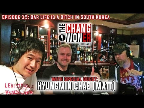 Episode 15: Bar Life is a BITCH in South Korea with Hyung Min Chae