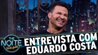 Entrevista com Eduardo Costa | The Noite (15/11/17)