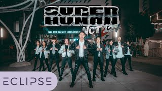 [KPOP IN PUBLIC] NCT 127 - Superhuman Full Dance Cover at Fanime 2019 [ECLIPSE]
