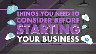 07. Things You Need to Consider Before Starting Your Business