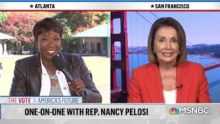 Nancy Pelosi: People Have To Believe We Will Win And Act Upon That Belief | AM Joy | MSNBC