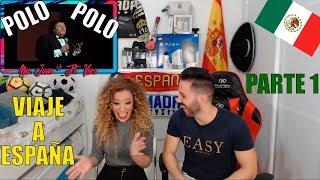 """ESPAÑOLES REACCIONANDO A POLO POLO """"VIAJE A ESPAÑA"""" PARTE 1"""