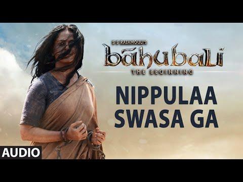 Nippulaa Swasa Ga Full Song (Audio) || Baahubali (Telugu) || Prabhas, Rana, Anushka, Tamannaah