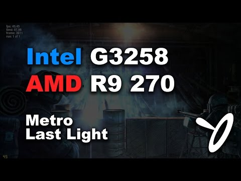 Metro: Last Light - Intel G3258 w/ MSI R9 270 Economical Moderate Performance Gaming PC