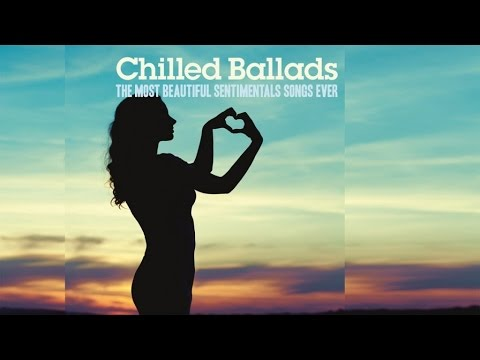 Best Chilled Ballads - Top 30 Acid Jazz, Fashion Lounge Music for Romantic Moments