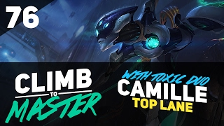 CAMILLE with Toxic Duo - Climb To Masters - Episode 76