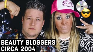 If Beauty YouTubers Existed in 2004