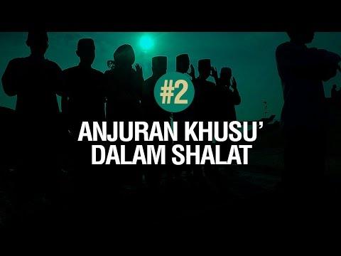 Bab Anjuran Khusyu' dalam Sholat - Ustadz Ahmad Zainuddin Al Banjary