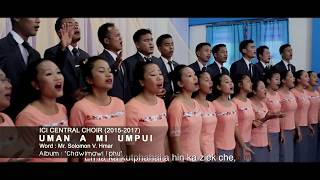Uma'n ami umpui-ICI Central Choir 2014-2017