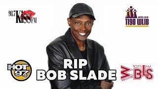 RIP: Ebro in the Morning Remembers Bob Slade