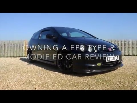 Owning A EP3 Type R. Modified Car Review
