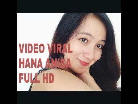 Video Viral Hana Anisa FULL HD