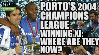 PORTO'S 2004 Champions League Winning XI: Where Are They Now?