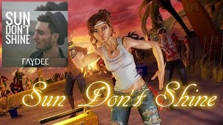 download lagu Dance Central-sun Don't Shine By Faydee Fanmade gratis