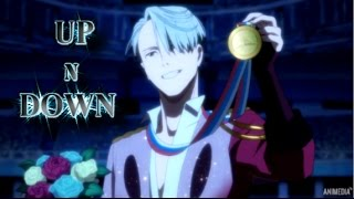 「AMV 」 Yuri!!! On Ice - Up N Down