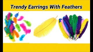 Feathered trendy earrings making at home