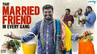 That Married Friend In Every Gang | Wirally Originals | Tamada Media