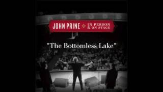 Watch John Prine The Bottomless Lake video