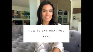 Communication Advice: How To Say What You're Feeling