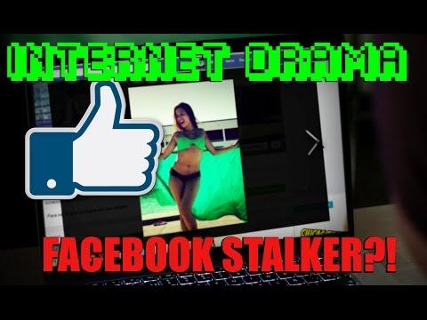 Facebook Stalker? #InternetDrama