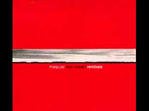 Mogwai - Fear Satan (My Bloody Valentine remix)