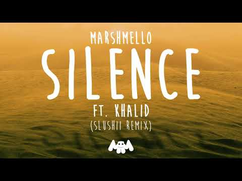 Marshmello ft. Khalid - Silence (Slushii Remix)