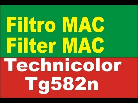 Filtro MAC Modem Technicolor TG582n - Bloquear usuario del Wifi o Red Inalambrica / MAC filter