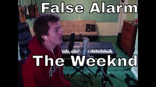 Download Lagu False Alarm - The Weeknd (cover) Gratis STAFABAND