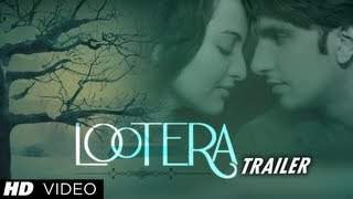 Lootera - Lootera (लूटेरा) New Theatrical Trailer (Official) | Ranveer Singh, Sonakshi Sinha