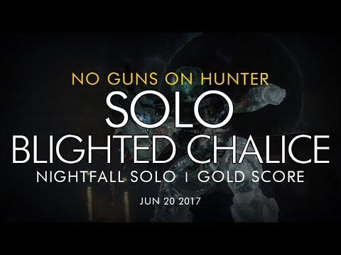 Destiny -  Solo No Guns Blighted Chalice Nightfall On Hunter (Gold) - June 20, 2017