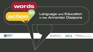 Words In Action: Language and Education in the Armenian Diaspora