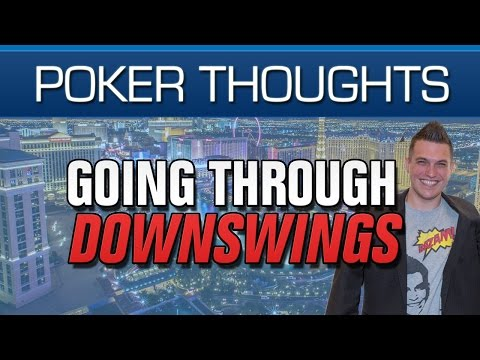 Poker Thoughts - Going Through Downswings