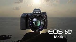 Canon EOS 6D Mark II Official Trailer | Introduction | Commercial