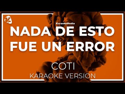 Coti - Nada De Esto Fue Un Error (Karaoke)
