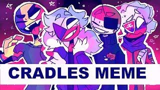 CRADLES MEME//countryhumans//(HEADPHONES)