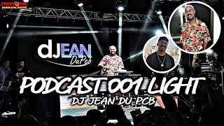 PODCAST LIGHT 001 - DJ JEAN DU PCB 2017