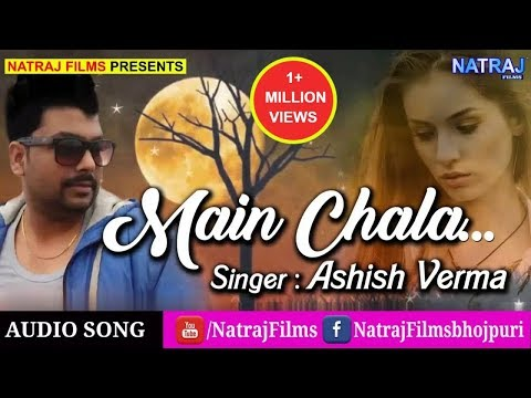 "Best Hindi New Sad Songs 2018 | Main Chala | Ashish Verma ""AK"" 