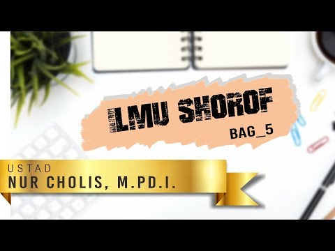 ILMU SHOROF_BAG5_USTAD NUR CHOLIS, M.PD.I