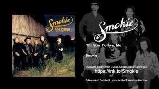 Watch Smokie Till You Follow Me video