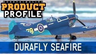 Durafly Supermarine Seafire MKIIB 1100mm - HobbyKing Product Profile