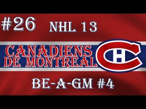 NHL 13: GM Mode 4 Commentary - Montreal Ep.26 