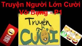 Truyện Cười -  Truyện cười người lớn  -  Truyen cuoi viet nam moi nhat 2016 - p1