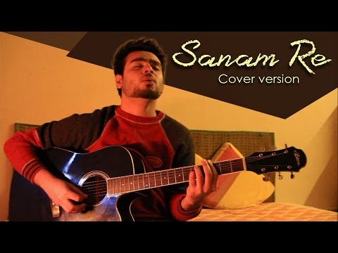 SANAM RE - Cover Version || Arijit Singh & Mithoon (Title Track) #SanamReContest