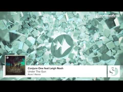 Conjure One feat. Leigh Nash - Under The Gun (Rank 1 Remix)