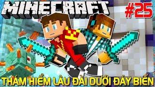 Minecraft Sinh Tồn #25 | THỬ THÁCH THÁM HIỂM LÂU ĐÀI DƯỚI ĐÁY BIỂN | KiA Phạm (w/ Vamy Trần)