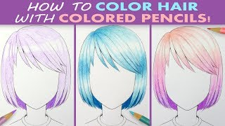 How to Color Hair with Colored Pencils! 3 Ways!